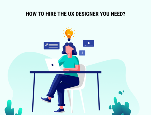 How to Hire the UX Designer You Need