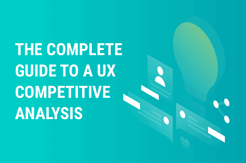 Keep your business competitive by doing a ux competitive analysis. Techniques brought to you by WANDR Studio, the award-winning UX agency