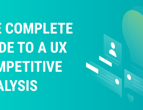 The Complete Guide to a UX Competitive Analysis