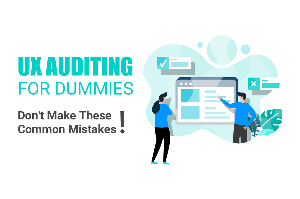 UX auditing is important for avoiding the most frequent UX mistakes by WANDR Studio, the top UX agency