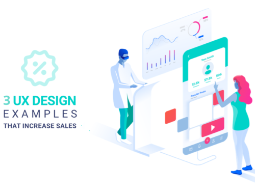3 UX Design Examples That Increase Sales
