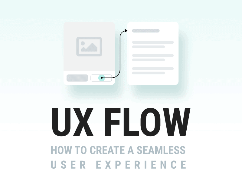 UX Flow: How to Create a Seamless User Experience brought to you by the Best Product Strategy and Design Firm in LA and SF