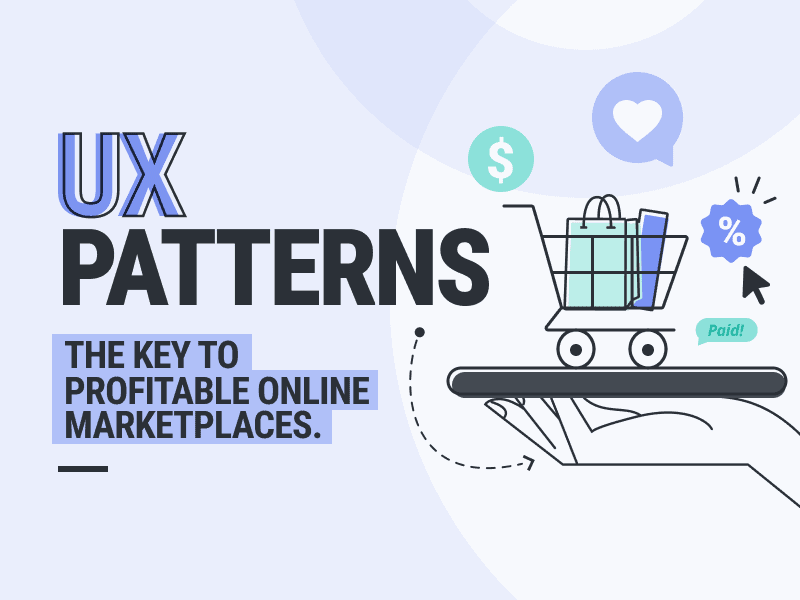 importance of UX Patterns in profitable, Online Marketplaces brought to you by WANDR Studio, top ranked Product Strategy and UX Design Firm in LA